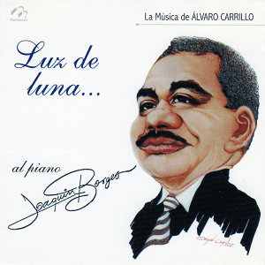 Luz de Luna (La Música de Álvaro Carrillo)