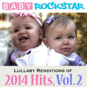 Lullaby Renditions of 2014 Hits, Vol. 2