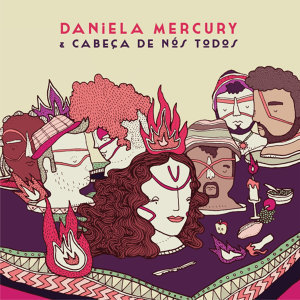 Daniela Mercury & Cabeça De Nós Todos