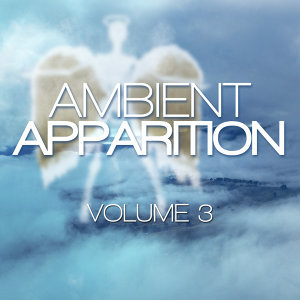 Ambient Apparition, Vol. 3