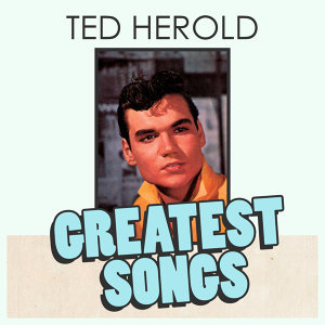Ted Herold Greatest Songs
