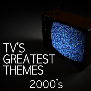 Tv's Greatest Themes - 2000's