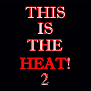 This Is The Heat 2