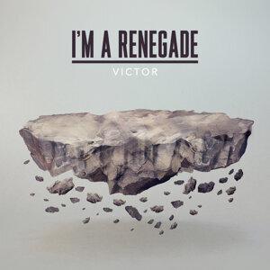 I'm a Renegade