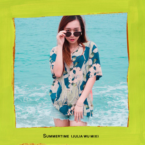 Summertime - Julia Wu Mix