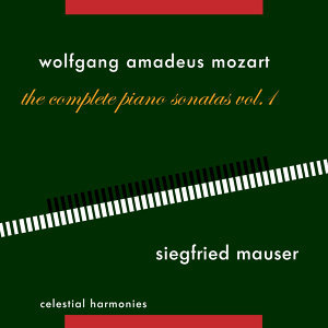 Wolfgang Amadeus Mozart: The Complete Piano Sonatas Vol. 1