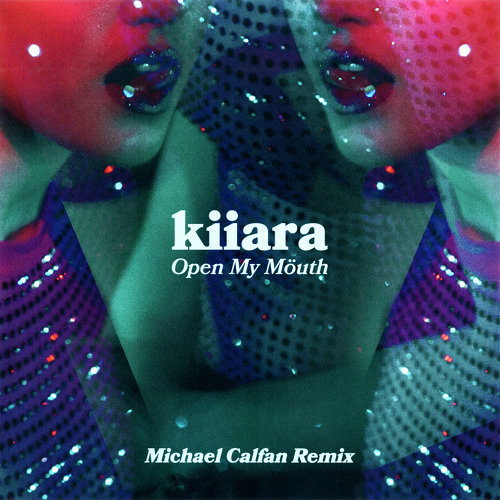 Open My Mouth - Michael Calfan Remix