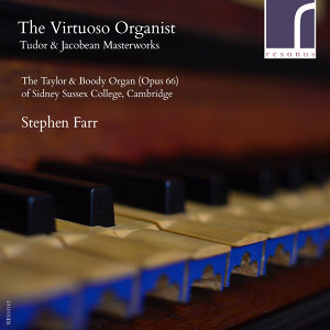 The Virtuoso Organist: Tudor & Jacobean Masterworks