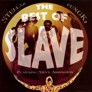 Stellar Fungk:  The Best Of Slave, Featuring Steve Arrington