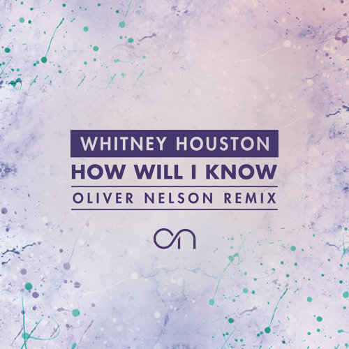 How Will I Know - Oliver Nelson Remix