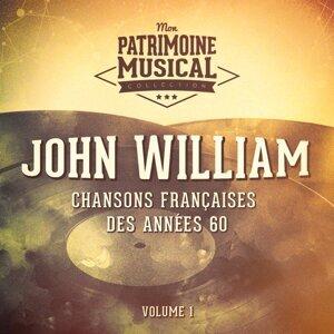 Chansons françaises des années 60 : John William, Vol. 1