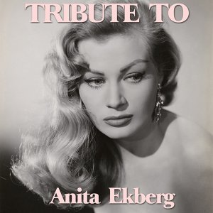 Tribute to Anita Ekberg