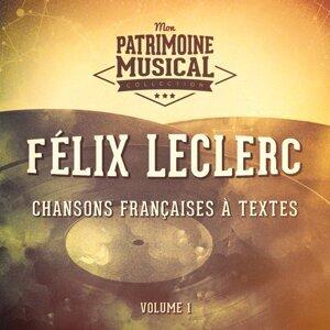 Chansons françaises à textes : Félix Leclerc, Vol. 1
