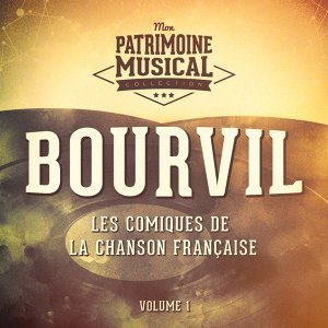 Les comiques de la chanson française : Bourvil, Vol. 1