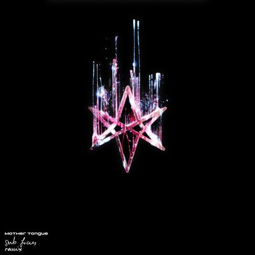 mother tongue - Sub Focus Remix