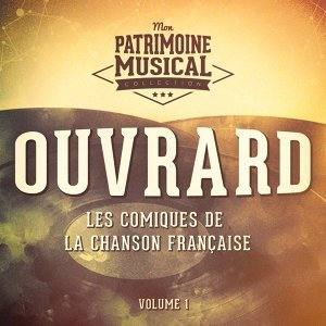 Les comiques de la chanson française : Ouvrard, Vol. 1