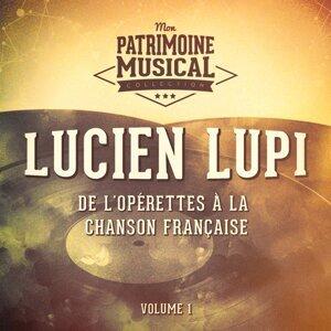 De l'opérettes à la chanson française : Lucien Lupi, Vol. 1