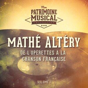 De l'opérettes à la chanson française : Mathé Altéry, Vol. 1