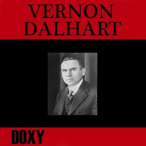 Vernon Dalhart - Doxy Collection, Remastered