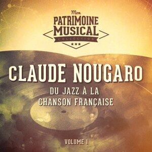 Du jazz à la chanson française : Claude Nougaro, Vol. 1