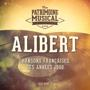 Chansons françaises des années 1900 : alibert, vol. 1