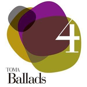 TOMA Ballads 4