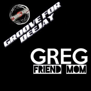 Friend Mom - Groove for Deejay