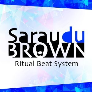 Sarau Du Brown - Ritual Beat System