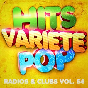 Hits variété pop, Vol. 54 (Top radios & clubs)