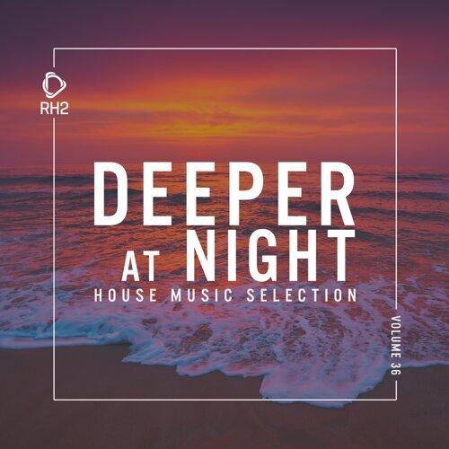 Deeper at Night, Vol. 36