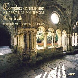 Chants grégoriens: Complies cisterciennes à l'Abbaye de Fontfroide, Livre de Job