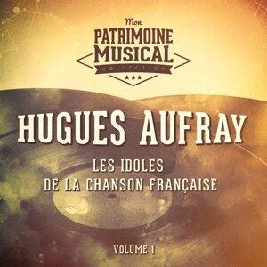 Les idoles de la chanson française : Hugues Aufray, Vol. 1