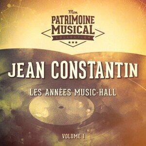 Les années music-hall : Jean Constantin, Vol. 1