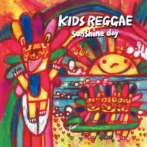 Kids Reggae: Sunshine Day