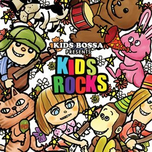 KIDS BOSSA Presents: Kids Rocks