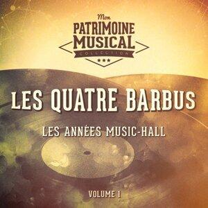 Les années music-hall : Les Quatre Barbus, Vol. 1