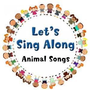 Let's Sing Along Animal Songs