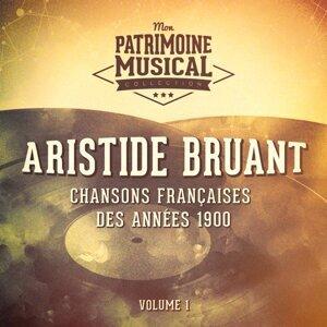 Chansons françaises des années 1900 : Aristide Bruant, Vol. 1
