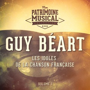 Les idoles de la chanson française : Guy Béart, Vol. 1