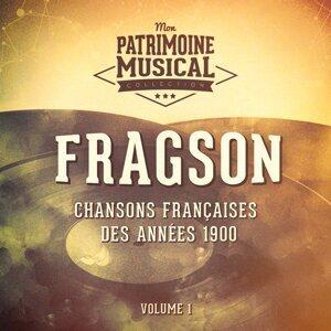 Chansons françaises des années 1900 : Fragson, Vol. 1