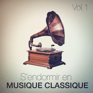 S'endormir en musique classique, Vol. 1