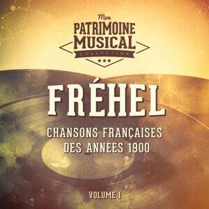 Chansons françaises des années 1900 : Fréhel, Vol. 1