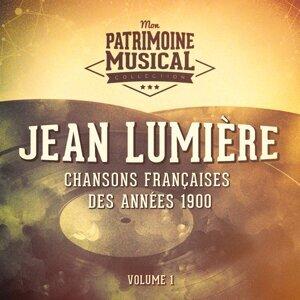 Chansons françaises des années 1900 : Jean Lumière, Vol. 1