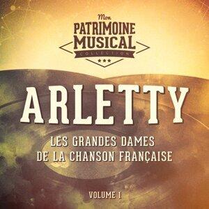 Les grandes dames de la chanson française : Arletty, Vol. 1