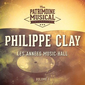 Les années music-hall : Philippe Clay, Vol. 1