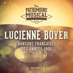 Chansons françaises des années 1900 : Lucienne Boyer, Vol. 1