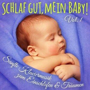 Schlaf gut, mein Baby! Vol. 1 - Einschlafmusik: Sanfte Klaviermelodien zum Einschlafen, Träumen und Entspannen für Säugling, Baby und Kleinkind