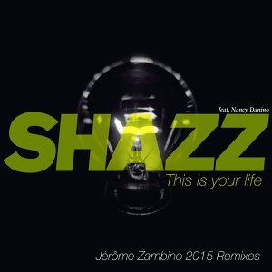 This Is Your Life - Jérôme Zambino 2015 Remixes