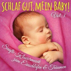Schlaf gut, mein Baby! Vol. 3 - Einschlafmusik: Sanfte Klaviermelodien zum Einschlafen, Träumen und Entspannen für Säugling, Baby und Kleinkind