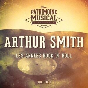 Les années Rock'n'Roll : Arthur Smith, Vol. 1